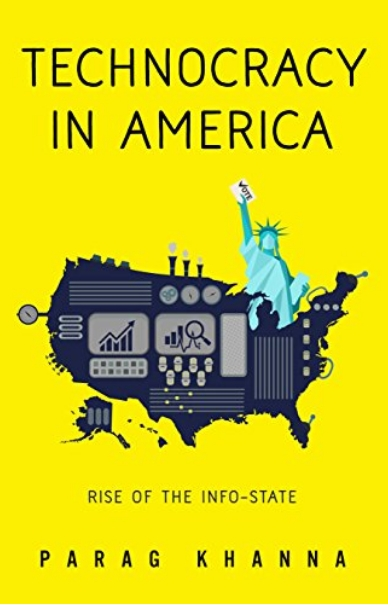 TECHNOCRACY IN AMERICA: Rise of the Info-State